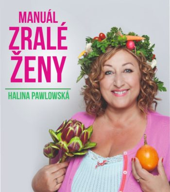 Halina Pawlowská: Manuál zralé ženy